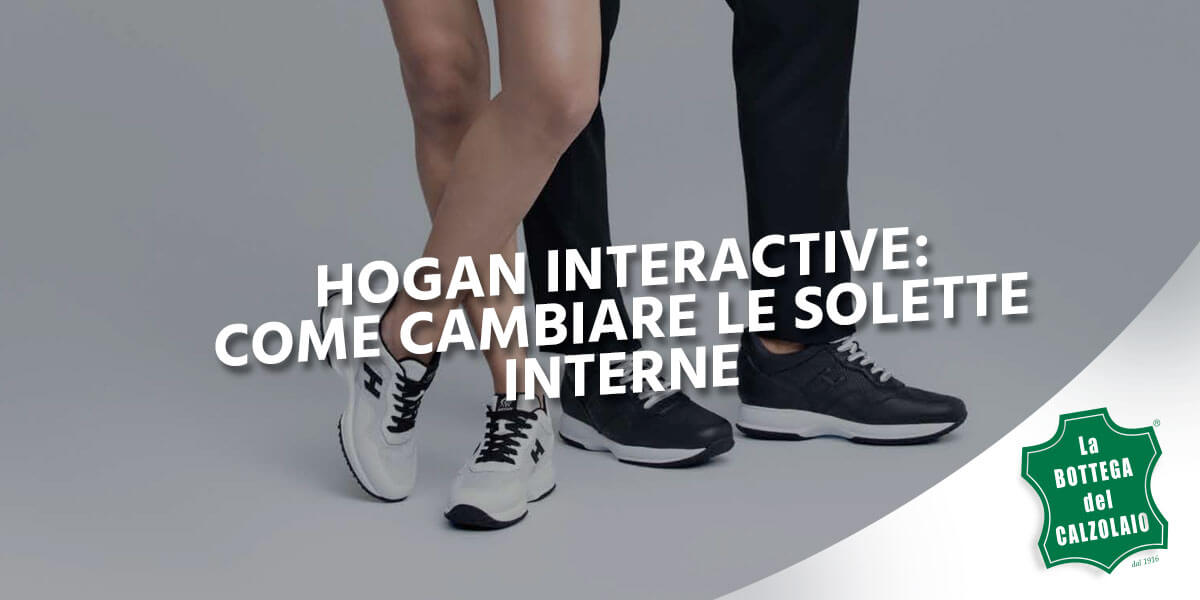 Hogan Interactive  come cambiare la soletta interna 8cf80300ad9