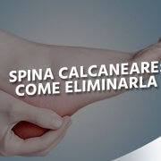 come eliminare spina calcaneare