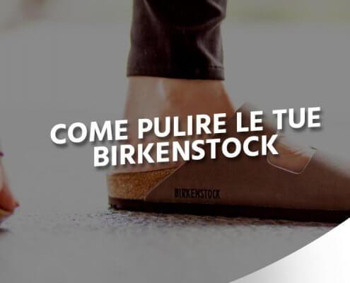 come lavare le Birkenstock